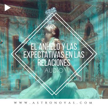 EL ANHELO Y LAS EXPECTATIVAS EN LAS RELACIONES