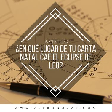 ¿En qué lugar de tu Carta Natal cae el Eclipse de Leo?