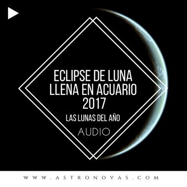 Eclipse de Luna Llena en Acuario 2017