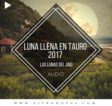 Luna Llena en Tauro 2017