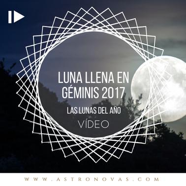 Luna Llena en Géminis 2017